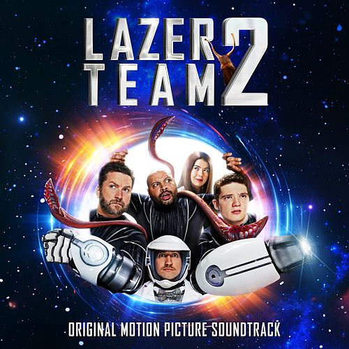 Lazer Team 2 (Original Motion Picture Soundtrack) by Various Artists