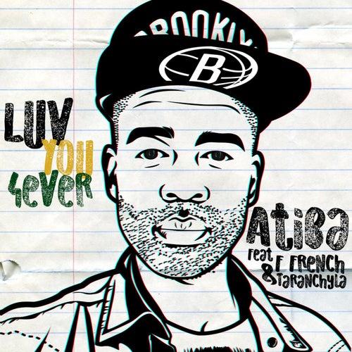 Luv You 4ever (feat. F French & Taranchyla) von Atiba