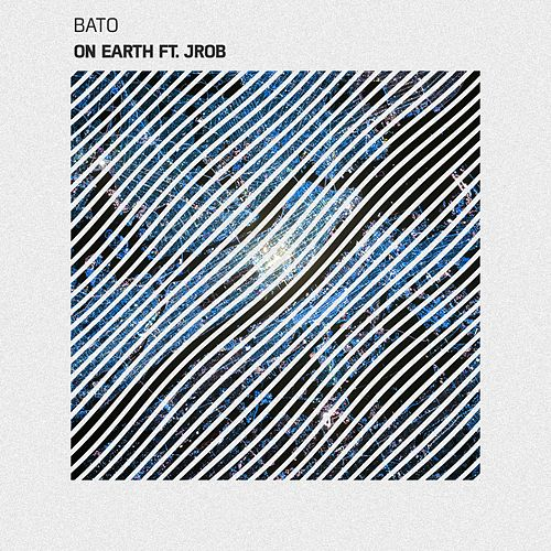 On Earth (feat. Jrob) by BATO