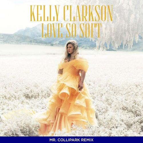 Love So Soft (Collipark Remix) de Kelly Clarkson