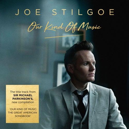 Our Kind of Music by Joe Stilgoe