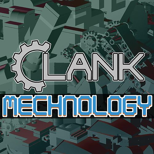 Mechnology by Clank