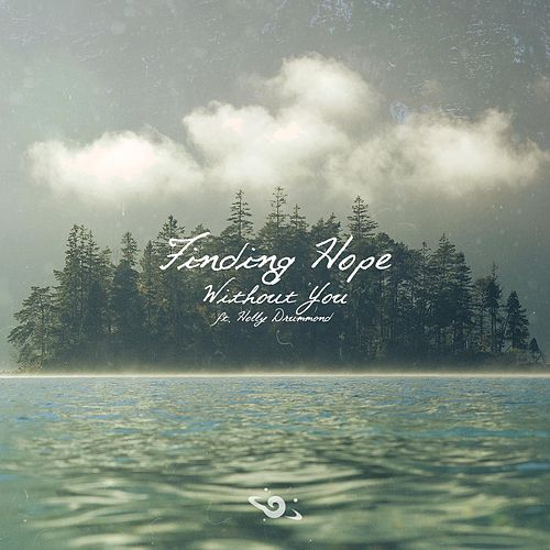 Without You (feat. Holly Drummond) de Finding Hope