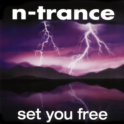 Set You Free (1994 Edit) by N-Trance