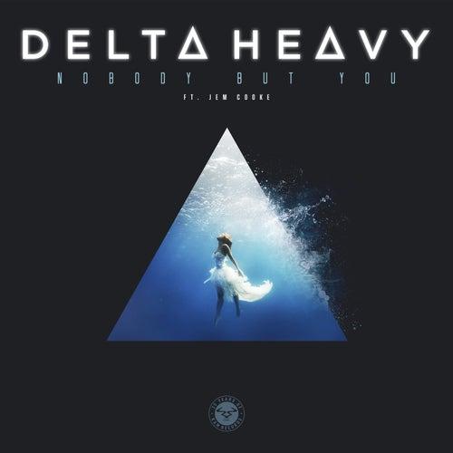 Nobody but You de Delta Heavy