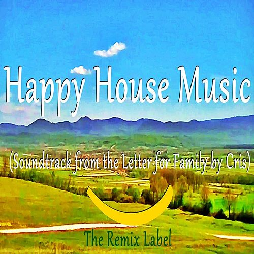 Happy House Music: Soundtrack from the Letter for Family by Chris de Paduraru