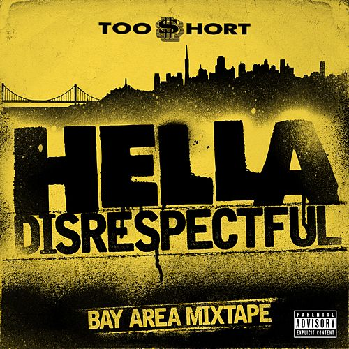 Hella Disrespectful: Bay Area Mixtape by Too Short