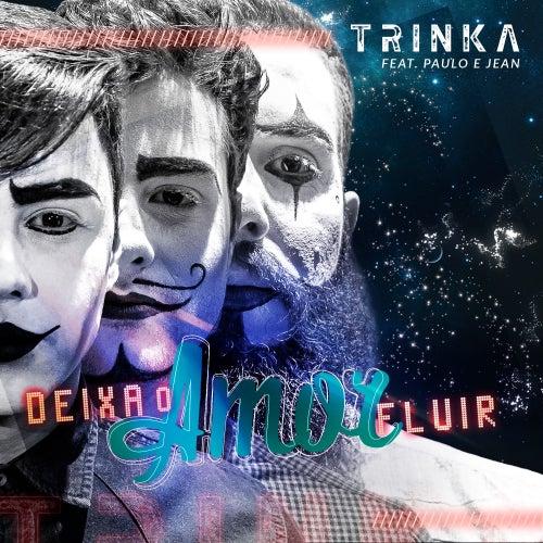 Deixa o Amor Fluir de Trinka