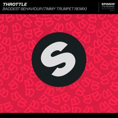 Baddest Behaviour (Timmy Trumpet Remix) von Throttle