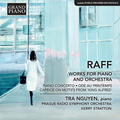 Raff: Works for Piano & Orchestra by Tra Nguyen
