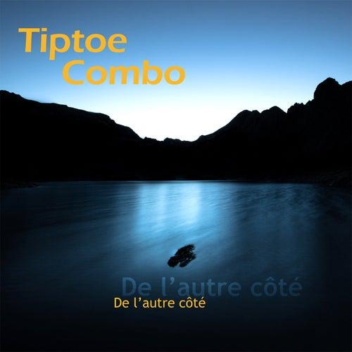De l'autre côté by Tiptoe Combo