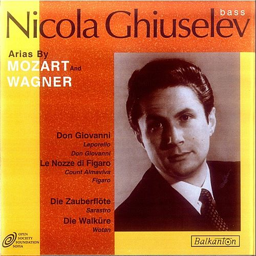 Arias By Mozart and Wagner de Nicola Ghiuselev