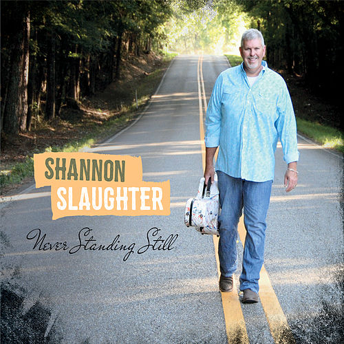 Never Standing Still de Shannon Slaughter (Guitar)