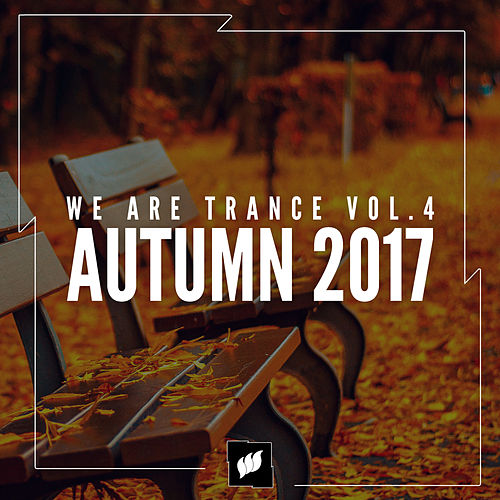 We Are Trance Vol.4 - Autumn 2017 von Various Artists