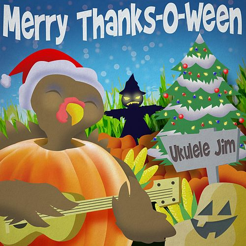 Merry Thanks-O-Ween by Ukulele Jim