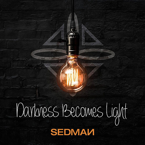 Darkness Becomes Light by Sedman