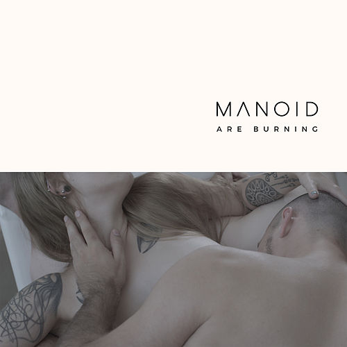 Are Burning by Manoid