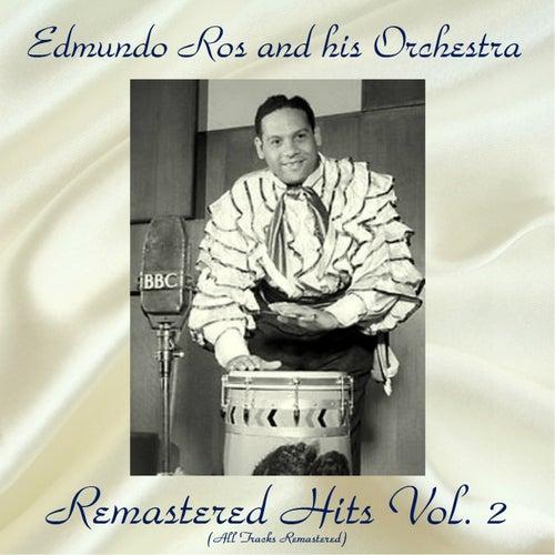 Remastered Hits Vol, 2 (All Tracks Remastered) by Edmundo Ros