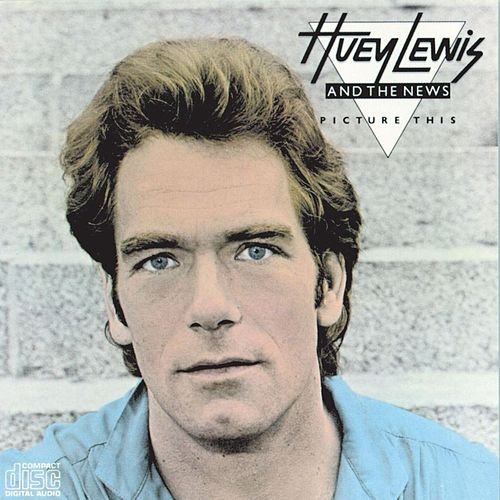 Picture This de Huey Lewis and the News