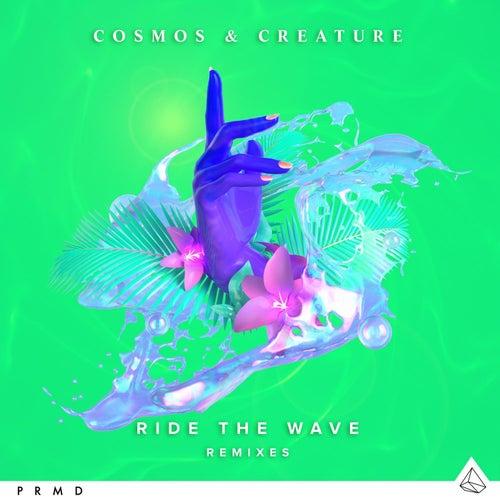 Ride The Wave (Remixes) von Cosmos & Creature