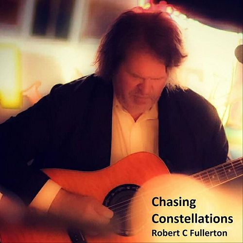 Chasing Constellations by Robert C. Fullerton