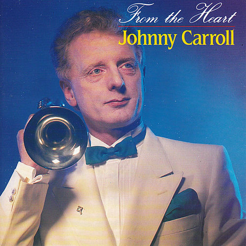 From The Heart von Johnny Carroll