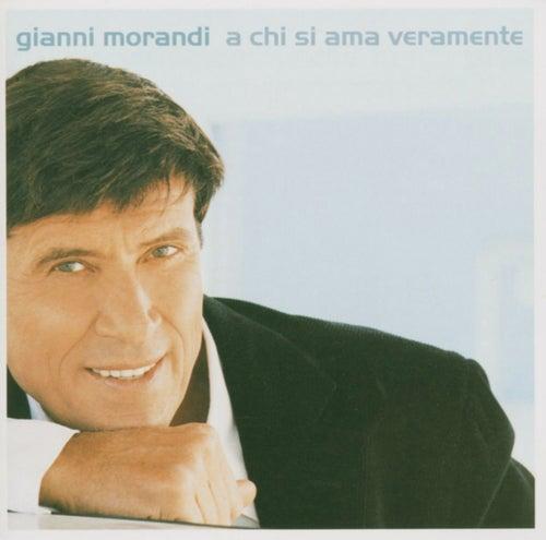 A Chi Si Ama Veramente de Gianni Morandi
