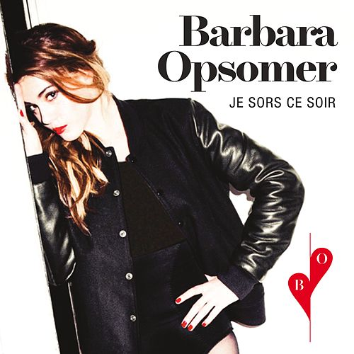 Je sors ce soir de Barbara Opsomer