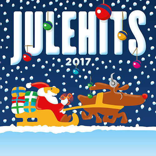 Julehits 2017 (Streaming ex. Spotify / Deezer / YouSee) by Various Artists