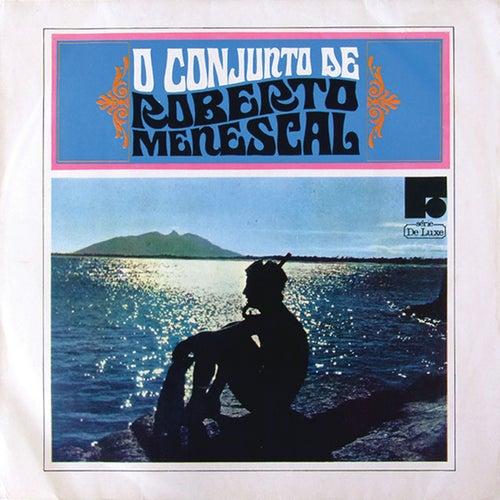 O Conjunto De Roberto Menescal von Roberto Menescal
