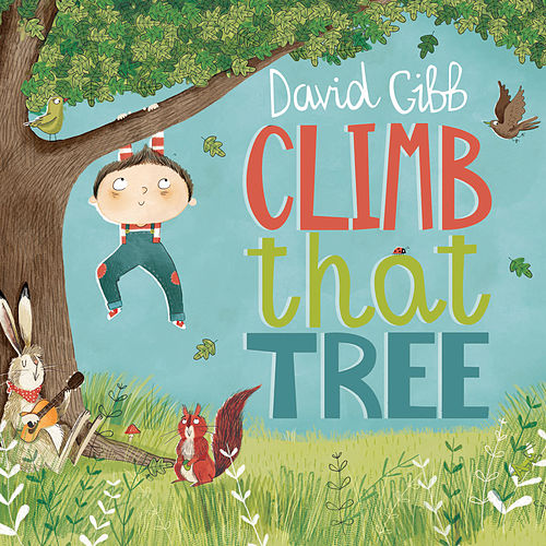 Climb That Tree von David Gibb