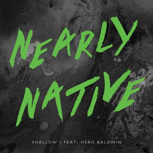Shallow de Nearly Native