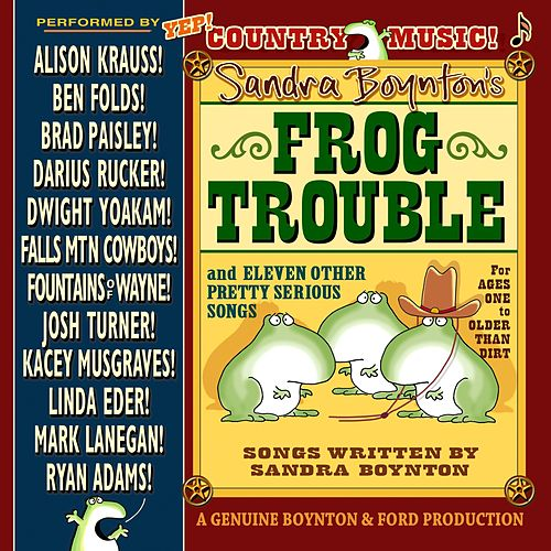 Sandra Boynton's Frog Trouble von Various Artists