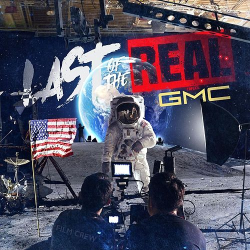 Last of the Real by GMC