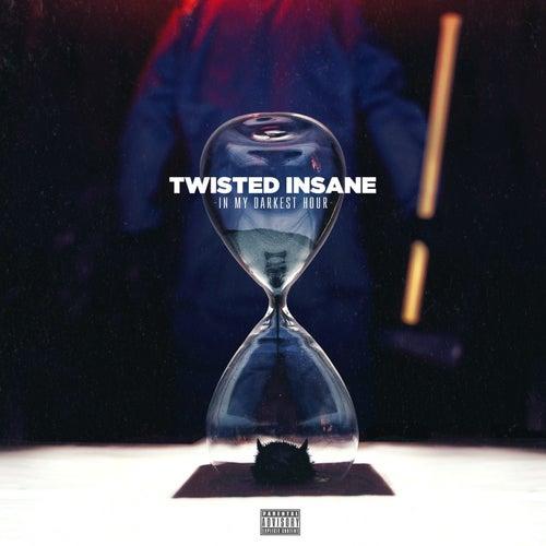 In My Darkest Hour von Twisted Insane