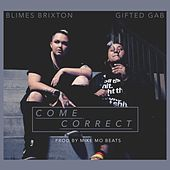 Come Correct by Gifted Gab