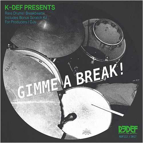 K-Def Presents Gimme a Break by The Drums