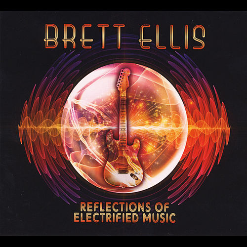 Reflections of Electrified Music by Brett Ellis