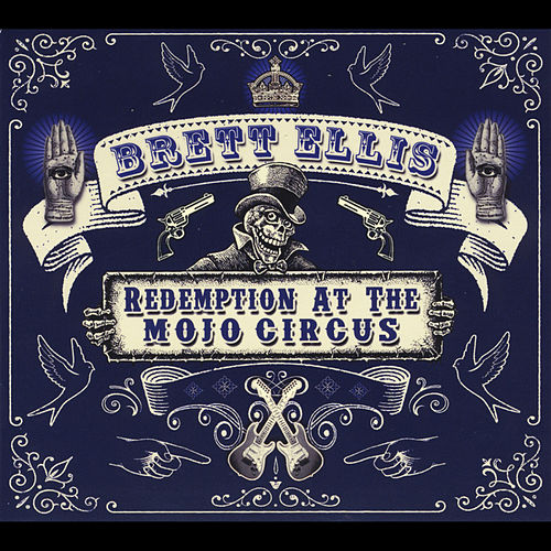 Redemption At the Mojo Circus by Brett Ellis