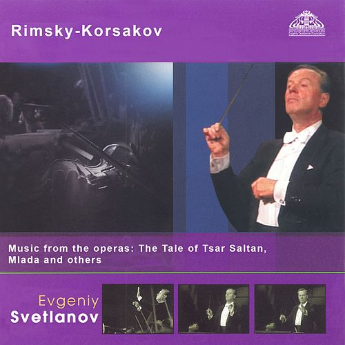 Rimsky-Korsakov: Music from the Operas The Tale of Tsar Saltan, Mlada and Others de Evgeny Svetlanov The State Academic Symphony Orchestra