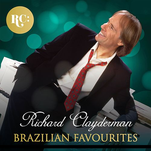 Brazilian Favourites de Richard Clayderman