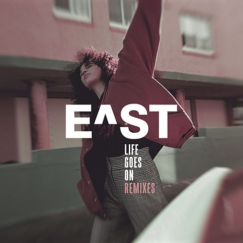 Life Goes On (Remixes) by E^St