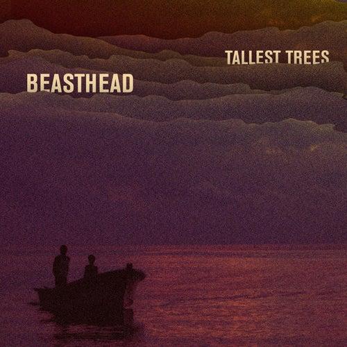 Tallest Trees de Beasthead