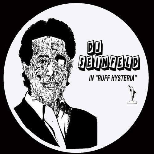 Ruff Hysteria by DJ Seinfeld