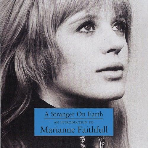 A Stranger On Earth: An Introduction To Marianne Faithfull de Marianne Faithfull