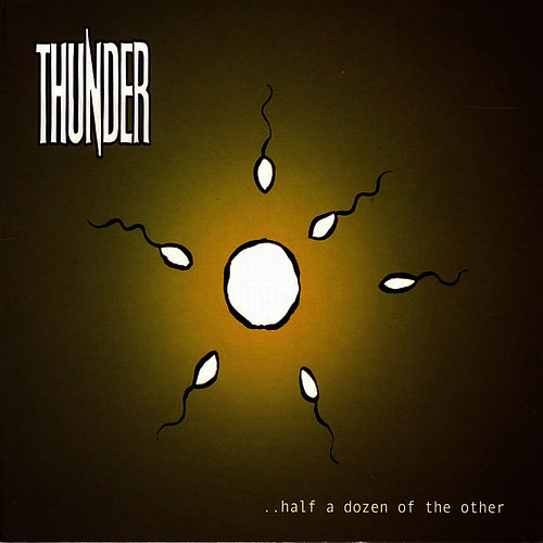 Half a Dozen of the Other EP by Thunder