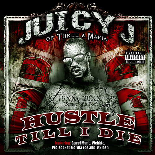 Hustle Till I Die de Juicy J