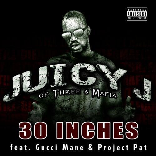 30 Inches von Juicy J
