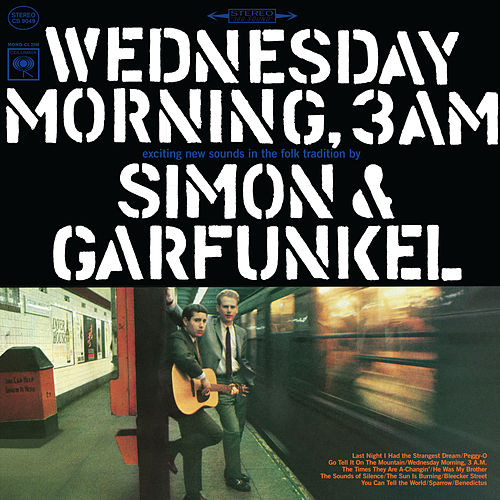 Wednesday Morning, 3 A.M. von Simon & Garfunkel