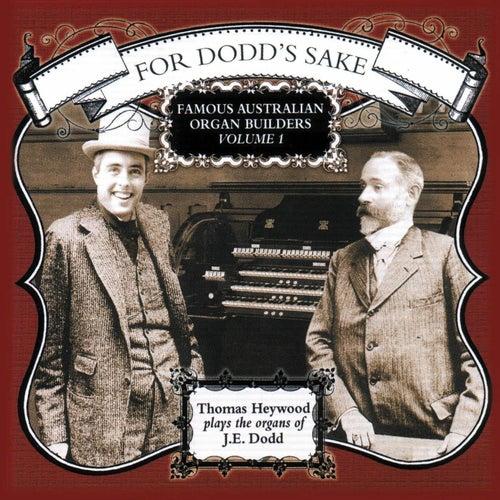For Dodd's Sake - Famous Australian Organ Builders, Vol. 1 de Thomas Heywood